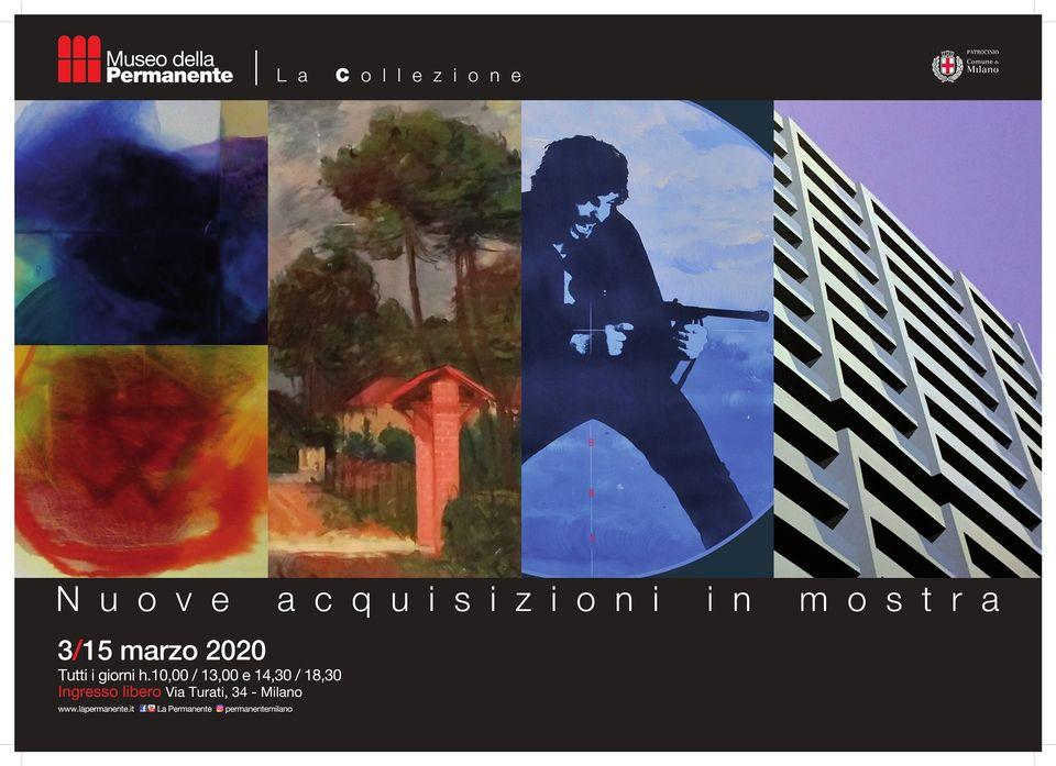 014) NUOVE ACQUISIZIONI - Museo della PErmanente, Milano - Inaugurazione 3 marzo 2020