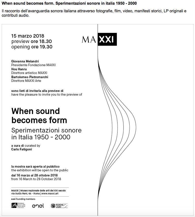 03) WHEN SOUND BECOMES FORM , Museo MAXXI, Roma - Inaugurazione 15 Marzo 2018